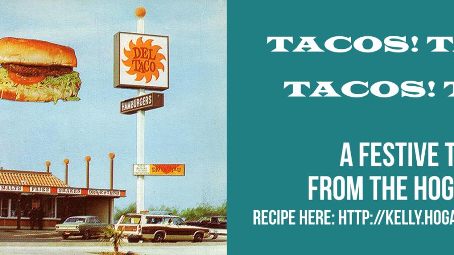 Tacos! Tacos! Tacos! Tacos!